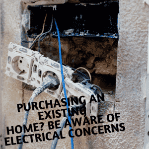 Purchasing an existing home? be aware of electrical concerns